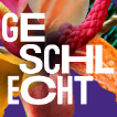Visual of the exhibition GESCHLECHT